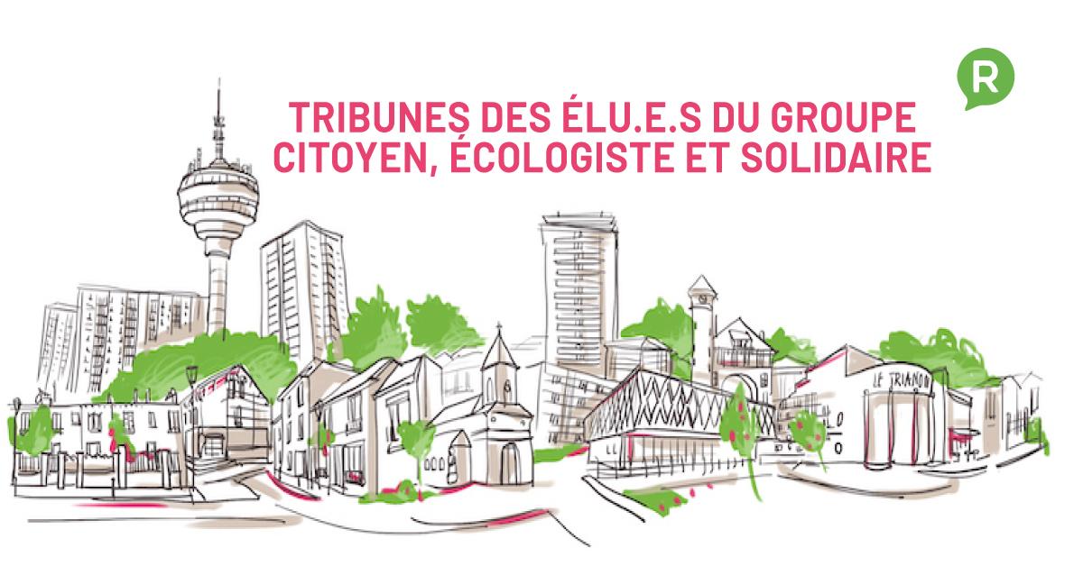Tribunes des élu.e.s du Groupe Citoyen, Écologiste et Solidaire